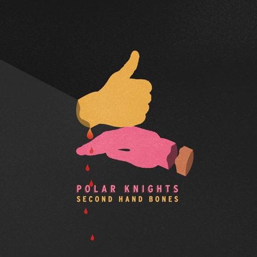 Second Hand Bones - Polar Knights