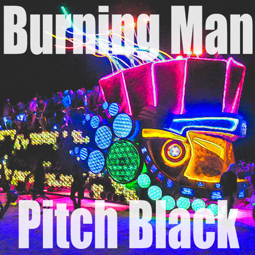 Burning Man 2013 - Pitch Black