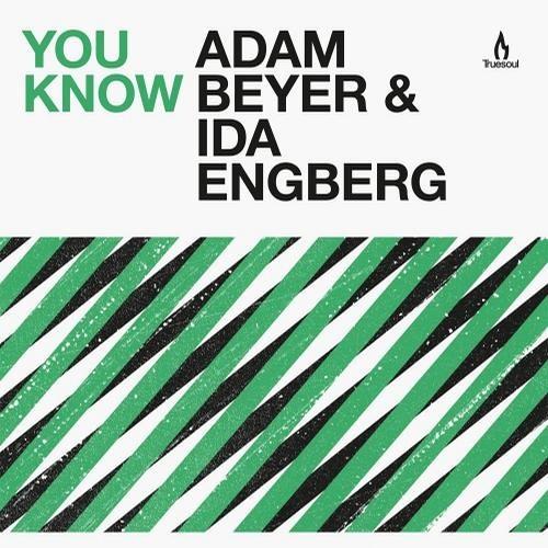 Adam Beyer, Ida Engberg - You Know