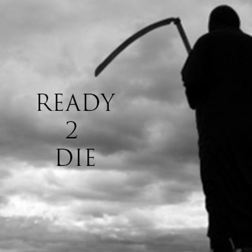 Ready 2 Die [FREE DOWNLOAD]