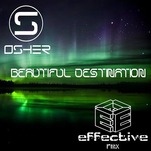 Osher - Beautiful Destination ( Effective Remix )[Preview]