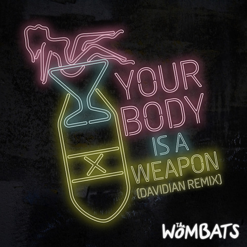 Your Body is a Weapon [Davidian remix]