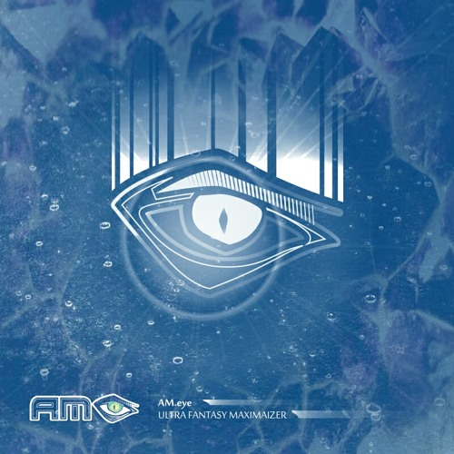 AM.eye - Ultra Fantasy Maximaizer EP  - FULL CD ALBUM  coming soon...