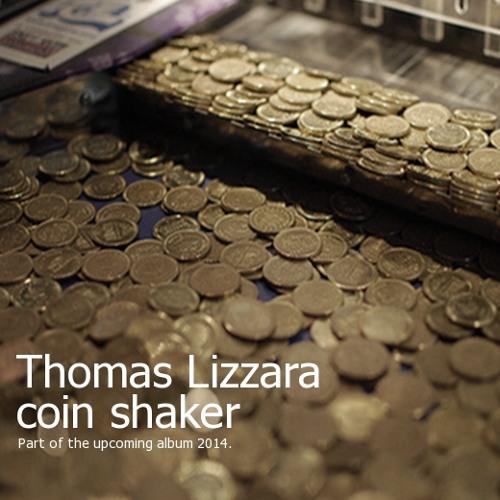 Thomas Lizzara - Coin Shaker