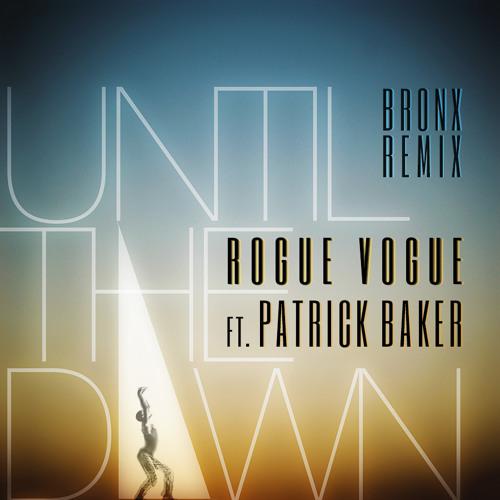 Until The Dawn ft. Patrick Baker (BRONX Remix)