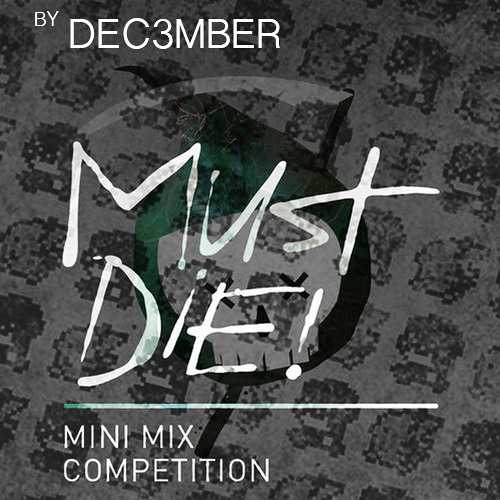 MUST DIE! Minimix Winner by Dec3mber