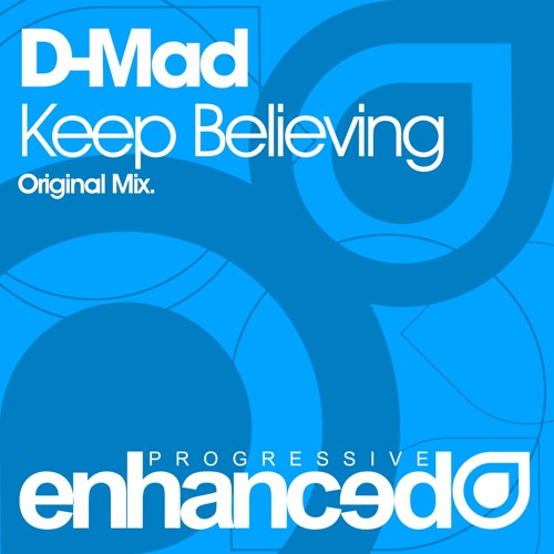 D-Mad - Keep Believing (Original Mix) [OUT NOW]