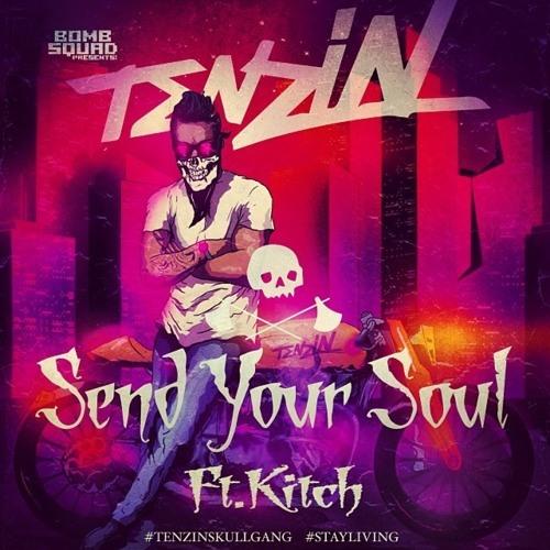 TENZIN FT. KITCH - SEND YOUR SOUL