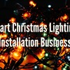 How To Start Christmas Light Installation Business - Earn Up To $50,000 Per Year