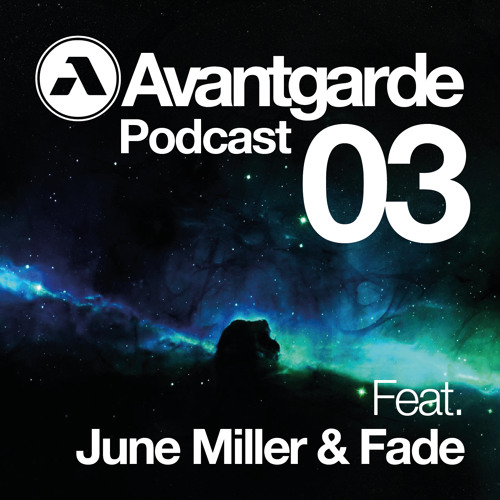 Avantgarde Podcast #03 | FADE & JUNE MILLER
