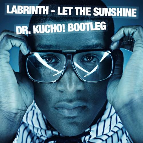 Labrinth - Let The Sunshine - Dr. Kucho! Bootleg (DOWNLOADABLE)