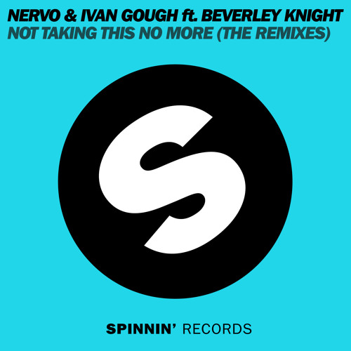 NERVO & Ivan Gough Ft Beverley Knight - Not Taking This No More (Yves Larock Remix)