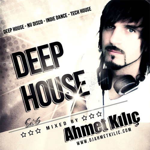 DEEP HOUSE SET 6 2014 ( AHMET KILIC )