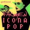 Icona Pop - GIRLFRIEND - Fakemen version