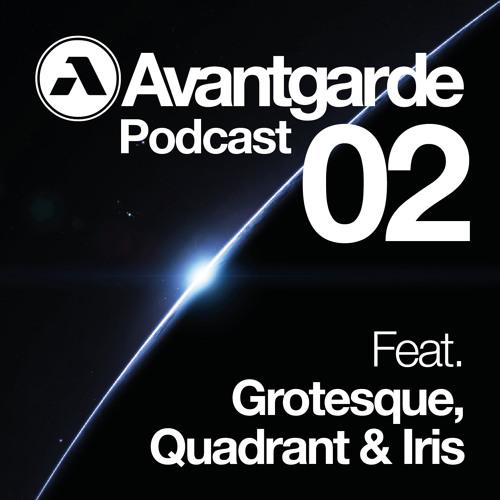 Avantgarde Podcast #02   90 Minutes   GROTESQUE, QUADRANT & IRIS
