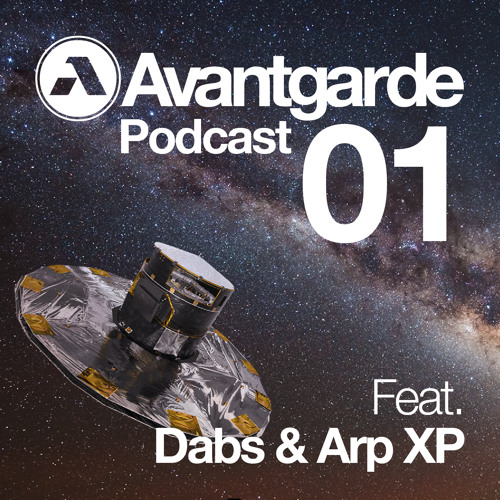 Avantgarde Podcast 01 feat. DABS & ARP XP