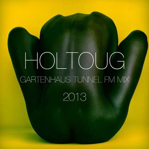 Gartenhaus Radioshow w/ HOLTOUG @ Tunnel FM July 2013 (FREE DOWNLOAD)