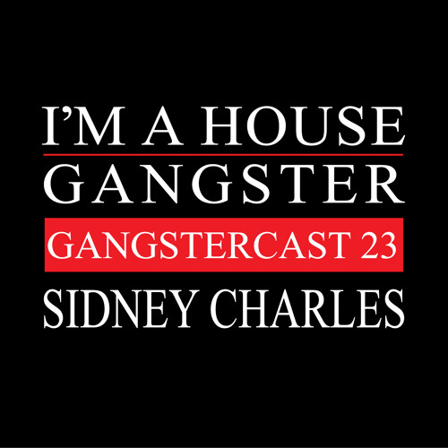 SIDNEY CHARLES | GANGSTERCAST 23