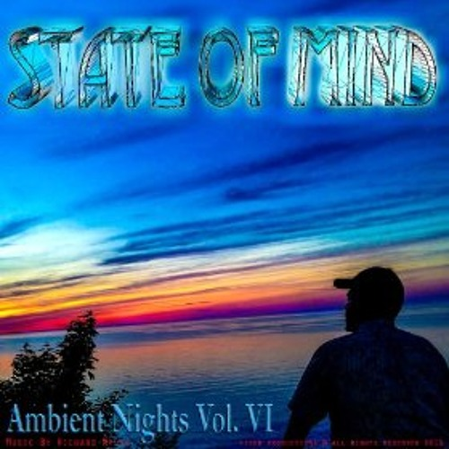 """""""Let Me Enter Your Mind"""" music by Richard Myles(Album:Ambient Nights Vol 6-State of Mind)"""