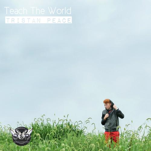 Tristan Peace - Teach The World feat. Dillie