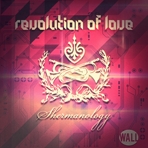 Shermanology - Revolution Of Love (Available December 2)