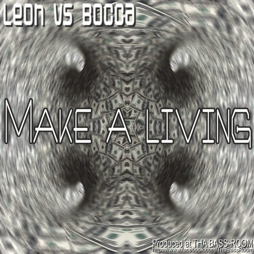 BOCCA vs LEON - Make a Living (Updated!!)