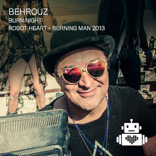 Behrouz - Robot Heart - Burning Man -2013