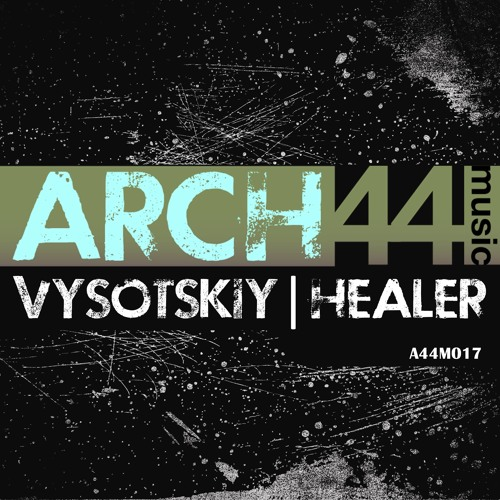 Vysotskiy - Healer (N-Junior Remix) [Arch44 Music 25/11/13]