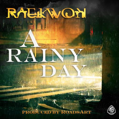 Raekwon- A Rainy Day (Prod By RoadsArt)