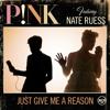P!NK - Just Give Me A Reason [Onetake]
