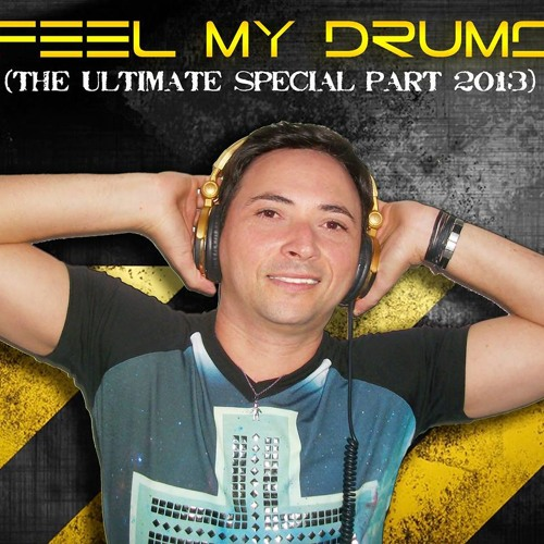 DJ CYBER Pres. FEEL MY DRUMS (THE ULTIMATE SPECIAL PART 2013) - SETMIX ESPECIAL A LIGA GAY