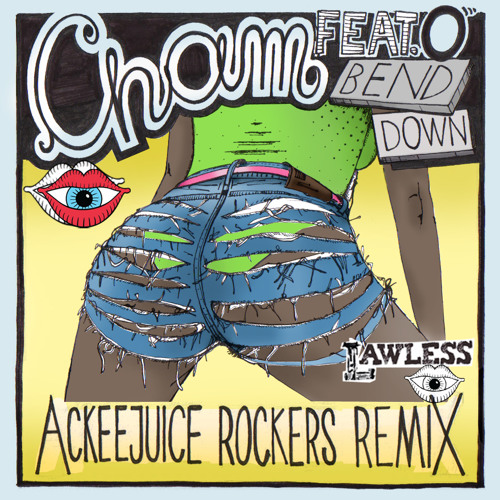 Cham ft.O - Bend Down (Ackeejuice Rockers Remix)[Free DL]
