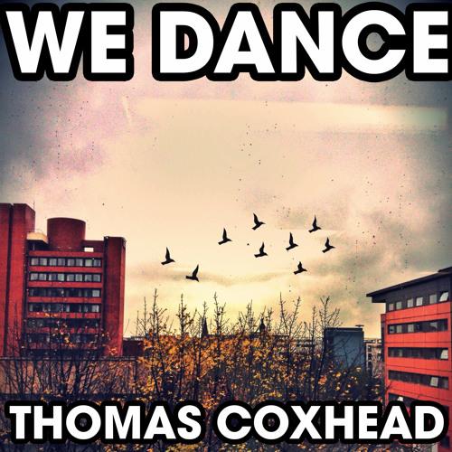 Thomas Coxhead - We Dance