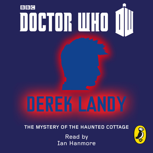 Doctor Who: Mystery Of The Haunted Cottage by Derek Landy (Audiobook Extract) read by Ian Hanmore