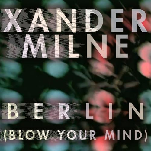 Berlin (Blow Your Mind) [Discobelle Exclusive]