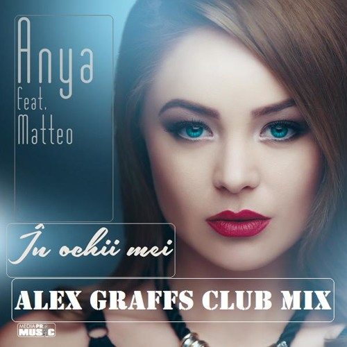 Anya feat. Matteo - In Ochii Mei (Alex Graffs Club Mix) @ 128