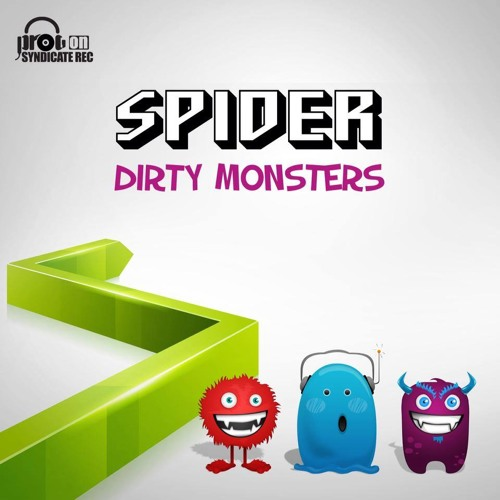 Spider & Oxilite Vs. Synsoinq - Dirty Monsters