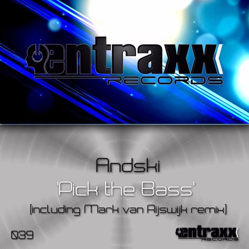 Andski - Pick The Bass (Mark Van Rijswijk Remixx) [Entraxx Records]