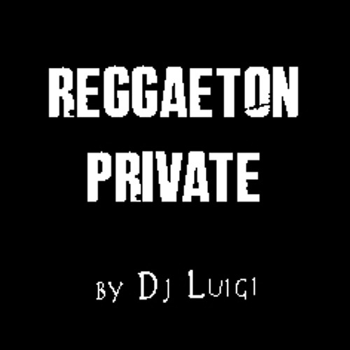 Dj Luigi - Mix Reggaeton Private