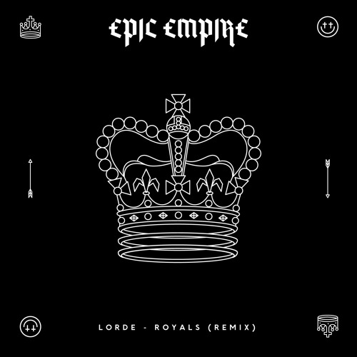 Lorde - Royals (Epic Empire Remix)