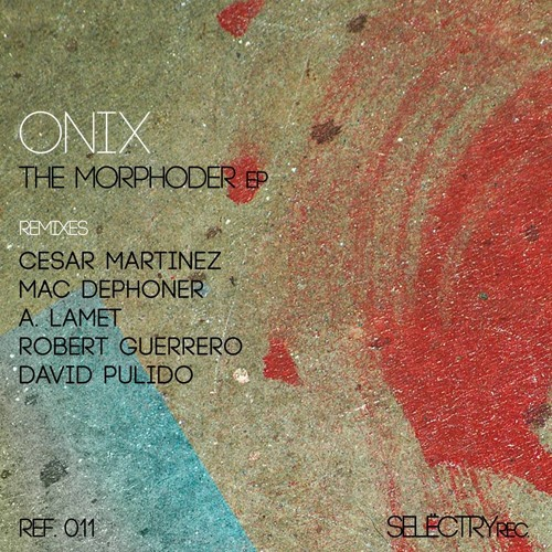 Onix - Morphoder (A.Lamet Warehouse Remix) [Selectry Rec] SC Edit