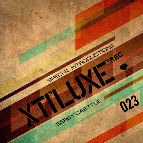 Sergy Casttle - Intro Hard - XTILUXE RECORDS 023