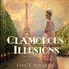 """""""Glamorous Illusions"""" by Lisa T. Bergren (Grand Tour Series #1) - First chapter"""