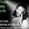Vernessa Mitchell- Took My Life (Dj Cindel's Hysteria Rework Mix)