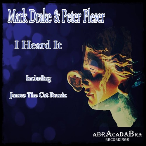 Mark Drake & Peter Pleser - I Heard It (James The Cat Remix)[abrAcadaBra] OUT NOW