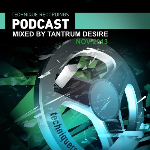 Episode 24 - Technique Podcast - Nov 2013 - Mixed By Tantrum Desire