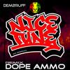 Dem2Ruff - Nice Tune - Dope Ammo Remix