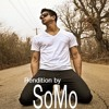 You Make Me Wanna (Rendition) by SoMo