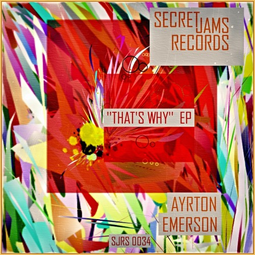 Ayrton Emerson - ''That's Why'' (Original Mix) - [SJRS0034] ''That's Why'' Ep - Out  On - 27.12.2013