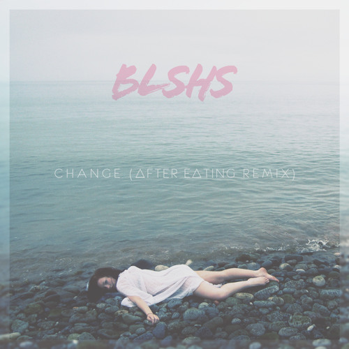 Change (After Eating Remix)